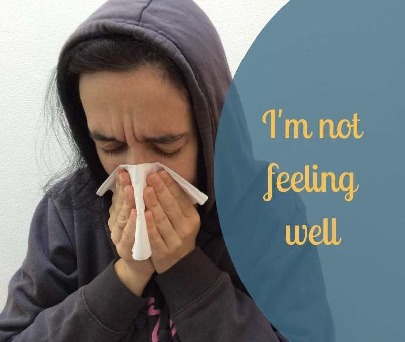 I'm not feeling well