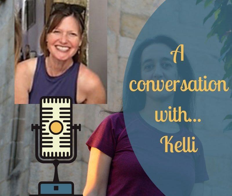 Conversation with Kelli