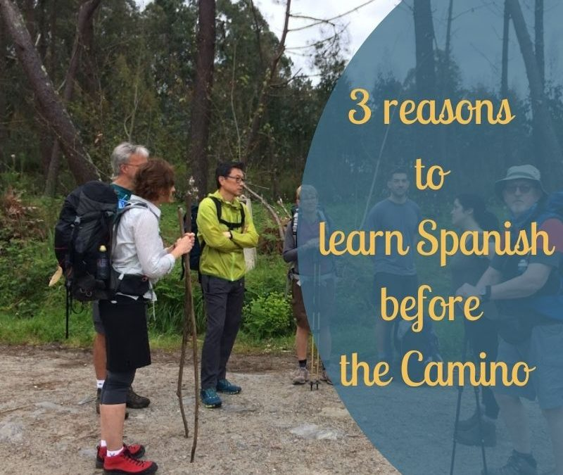 3 reasons to learn Spanish before the Camino